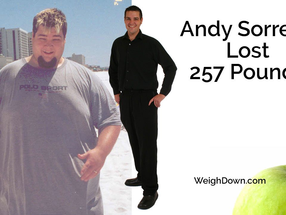 Weigh Down - Andy Sorrells - 257 Pound Weight Loss