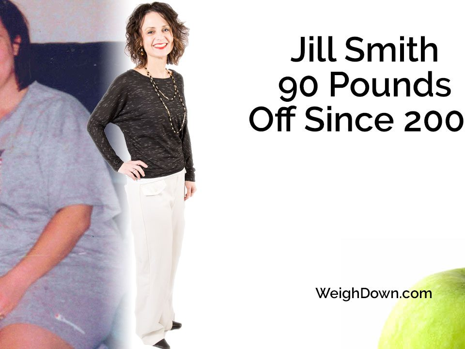 Weigh Down - Jill Smith - 90 Pound Weight Loss