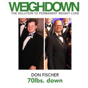 Weigh Down - Don Fischer - 70 Pound Weight Loss