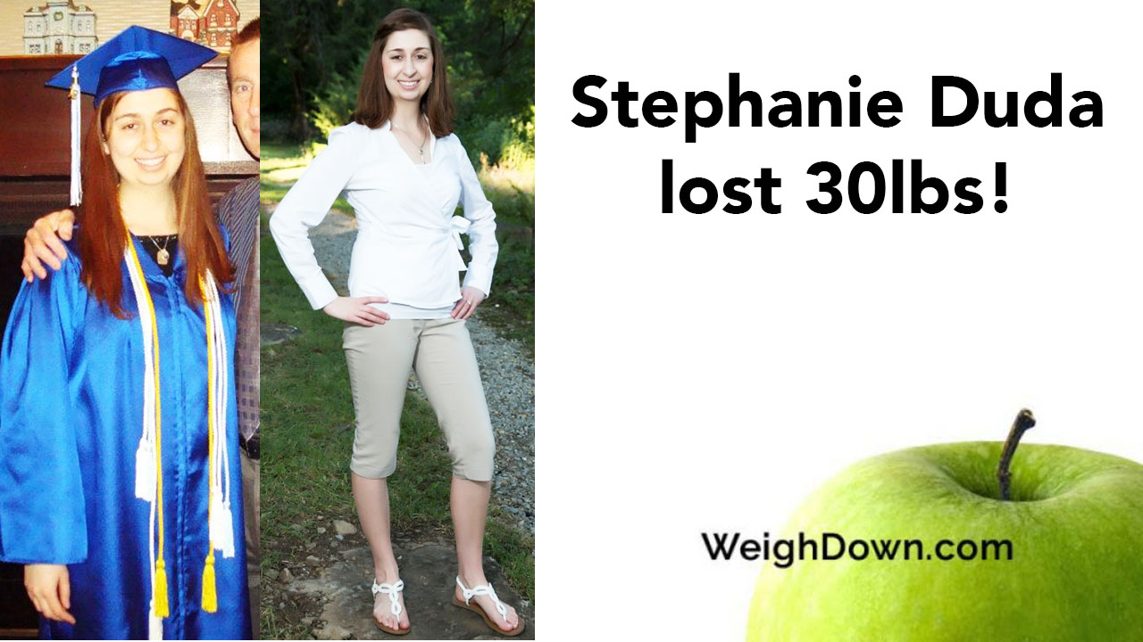 Weigh Down - Stephanie Duda - 30 Pound Weight Loss