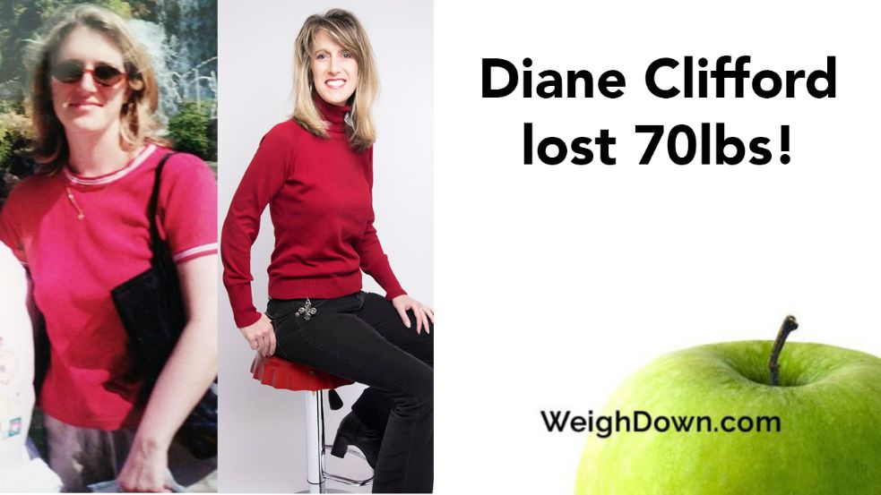 Weigh Down - Diane Clifford - 70 Pound Weight Loss
