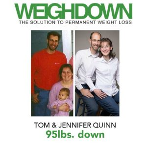 Tom and Jennifer Quinn - 95 pounds down through Weigh Down