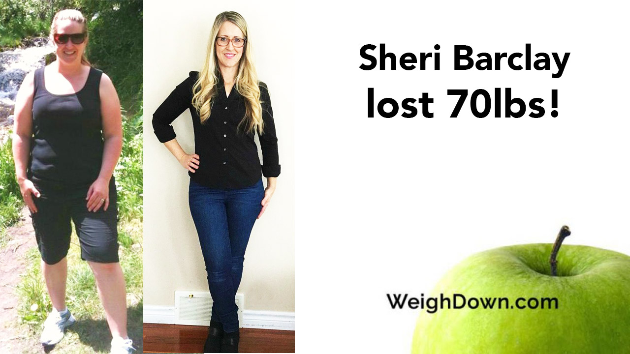 Weigh Down - Sheri Barclay - 70 Pound Weight Loss