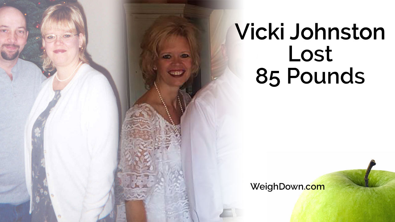 Weigh Down - Vicki Johnston - 85 Pound Weight Loss