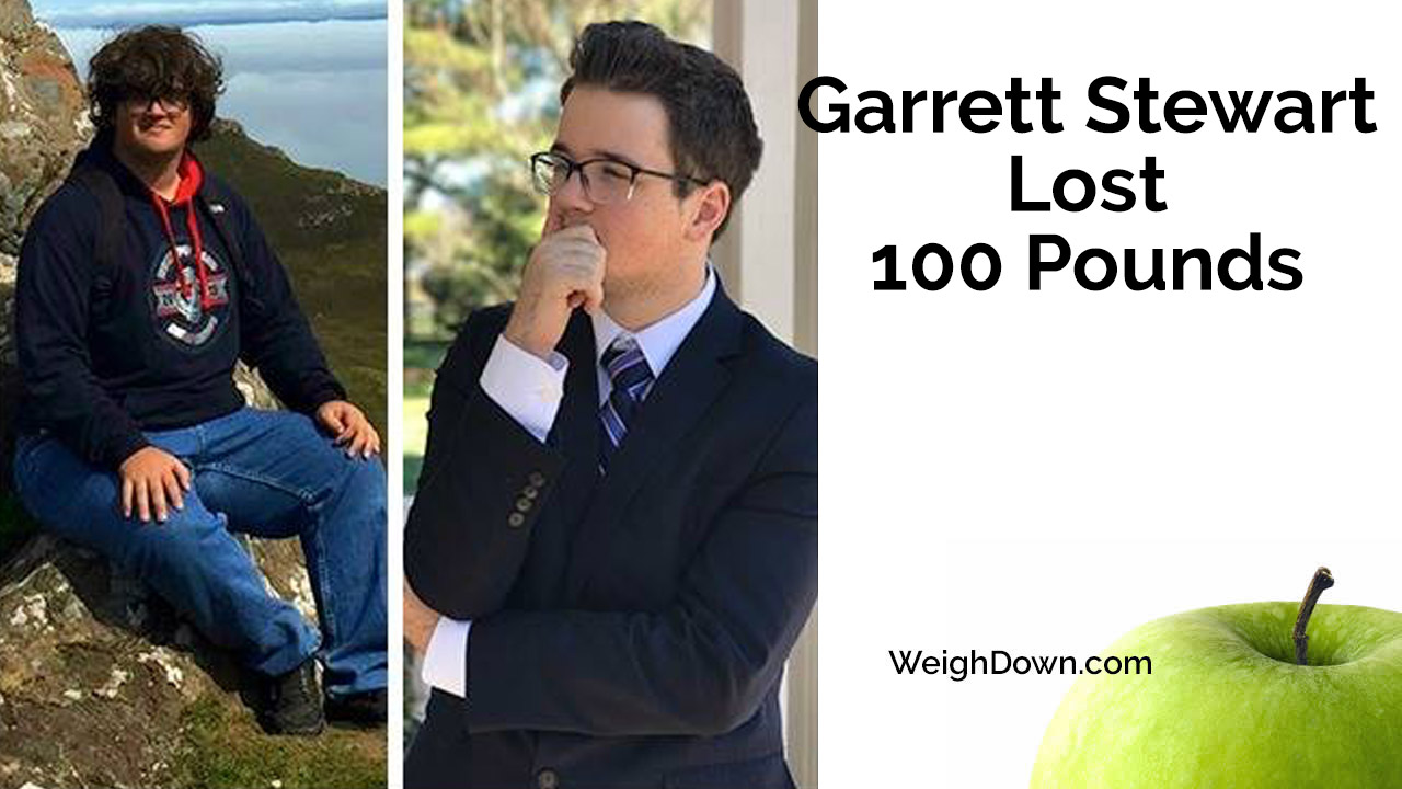 Weigh Down - Garrett Stewart - 100 Pound Weight Loss