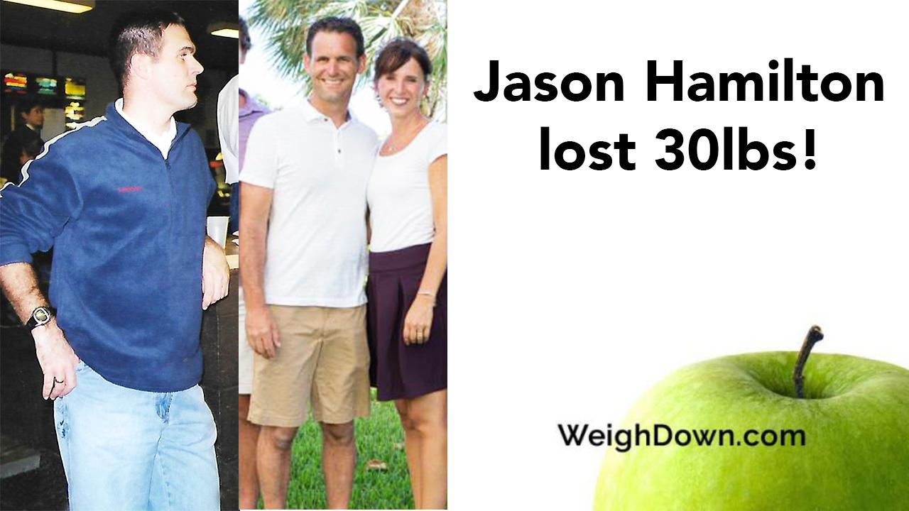 Jason Hamilton - 30 Pound Weight Loss through Weigh Down