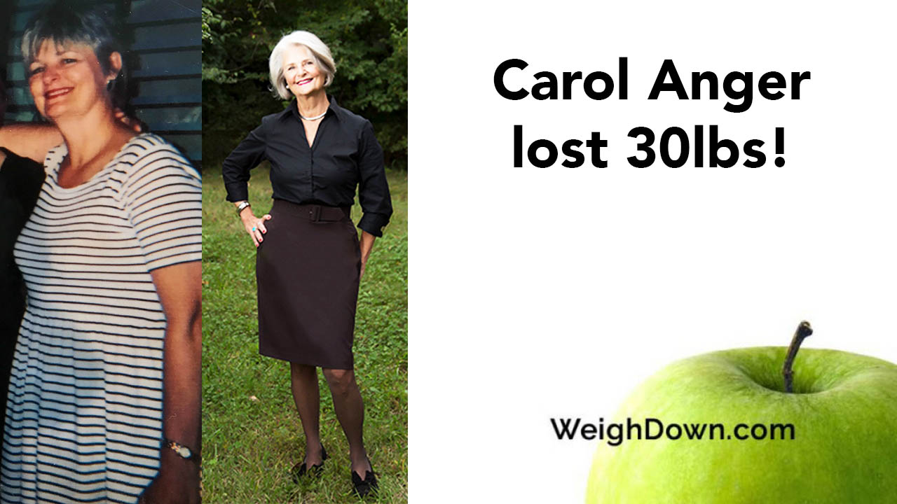 Weigh Down - Carol Anger - 30 Pound Weight Loss