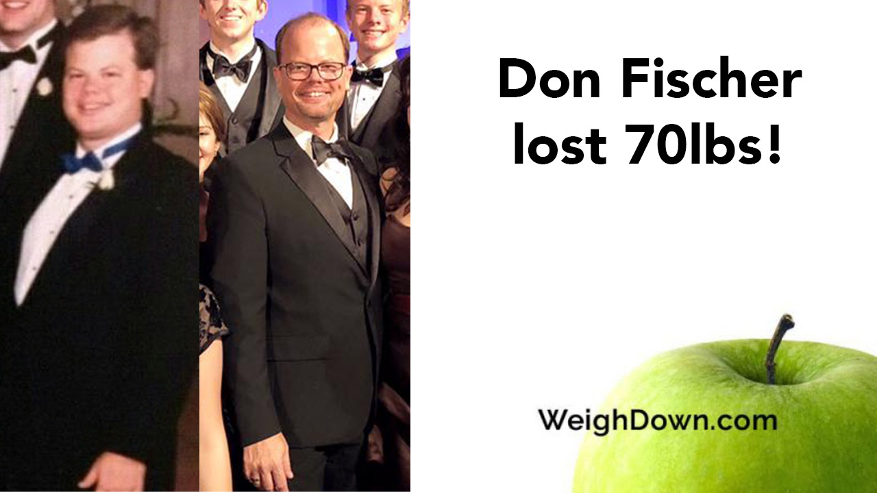 Weigh Down - Don Fischer - 70 Pound Weight Loss