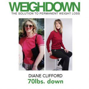 Weigh Down - Diane Clifford - 70 Pound Weight Loss