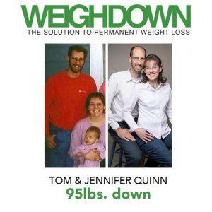 Tom and Jennifer Quinn - 95 pounds down through Weigh Down