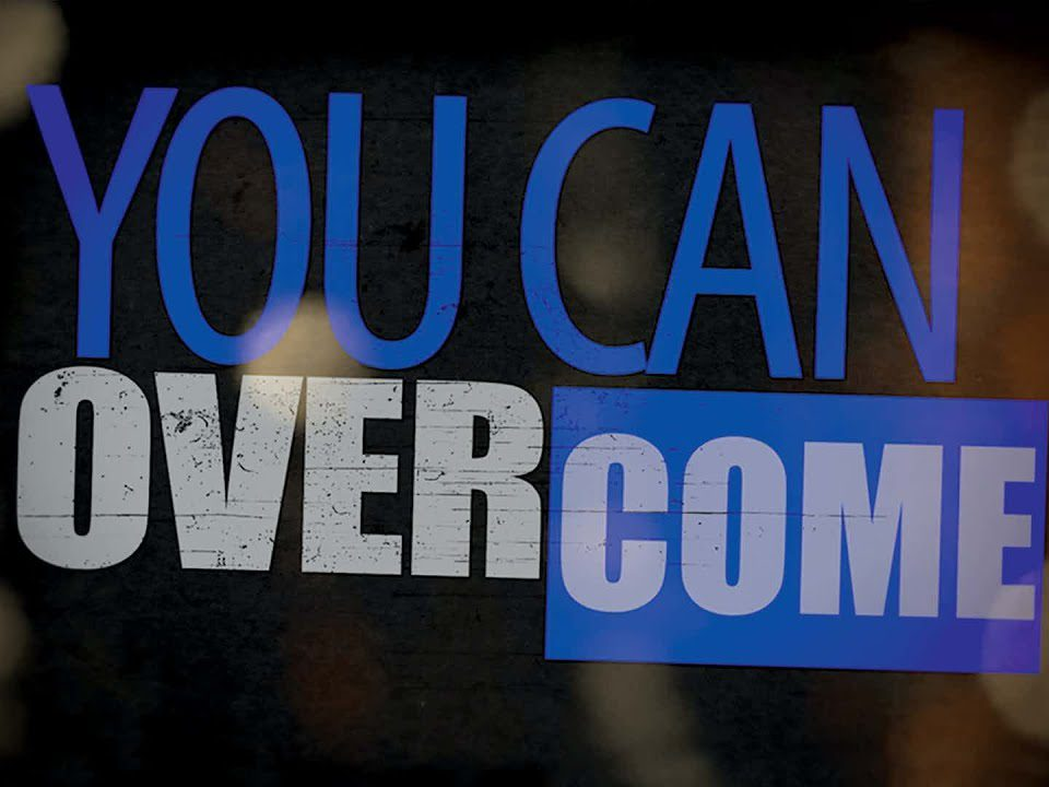 You Can Overcome