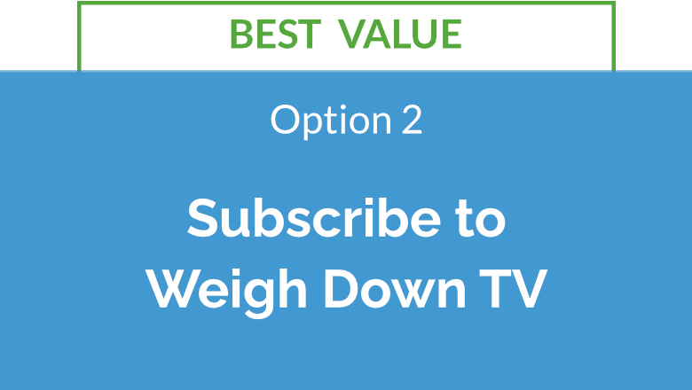 Subscribe to Weigh Down TV
